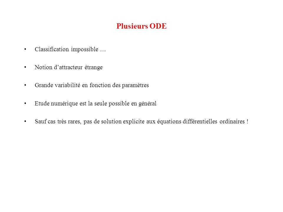 Plusieurs ODE Classification impossible … Notion d'attracteur étrange