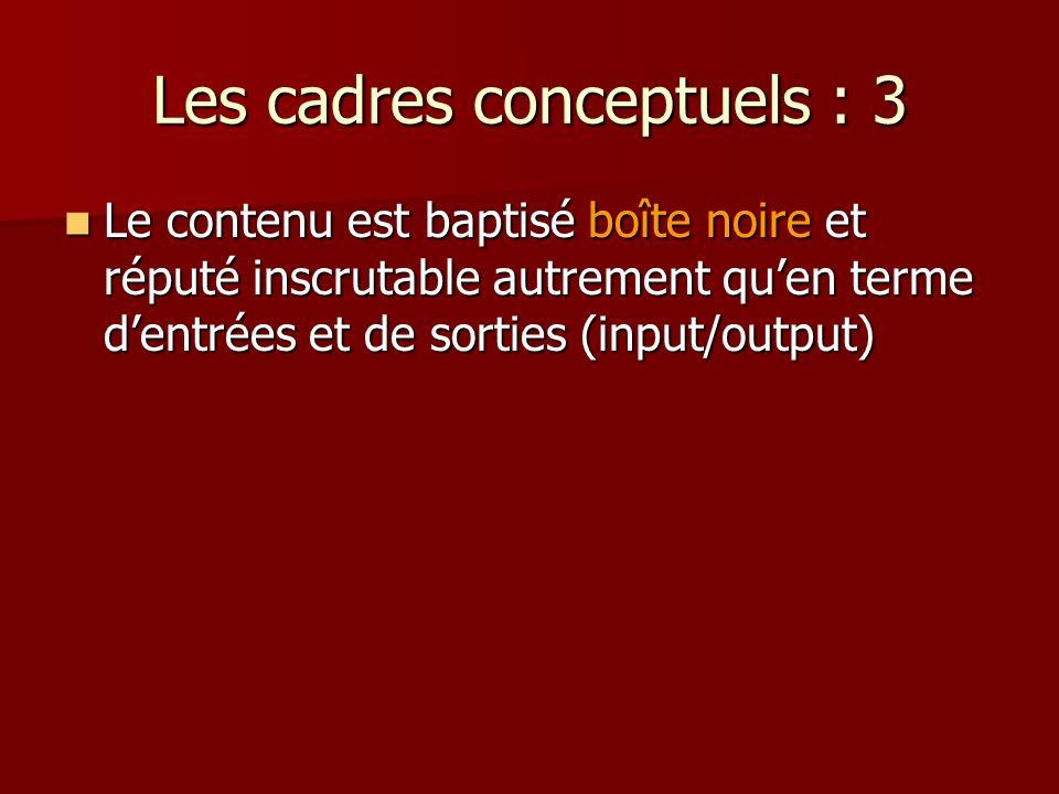 Les cadres conceptuels : 3
