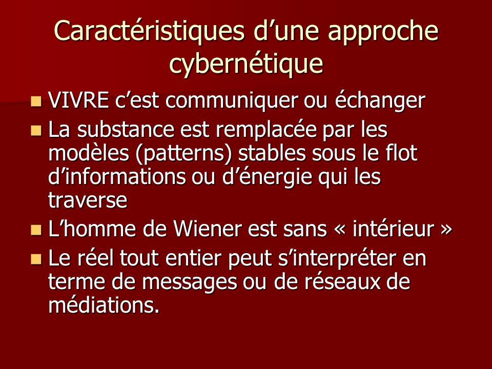 Caractéristiques d'une approche cybernétique