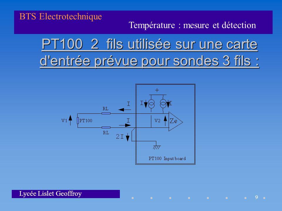 PT100 2 fils utilisée sur une carte d entrée prévue pour sondes 3 fils :