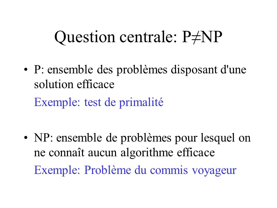 Question centrale: P≠NP