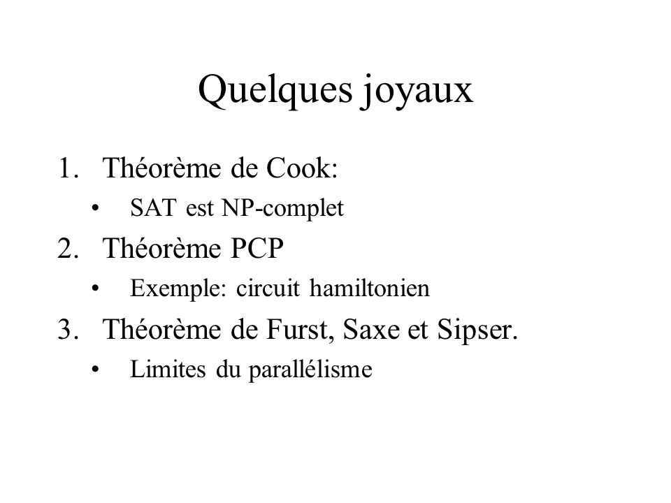 Quelques joyaux Théorème de Cook: Théorème PCP