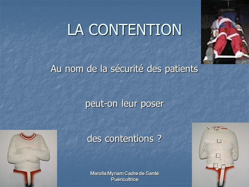 LA CONTENTION Au nom de la sécurité des patients peut-on leur poser