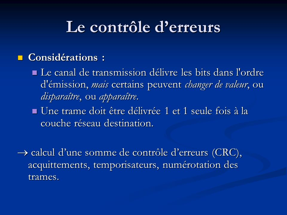 Le contrôle d'erreurs Considérations :