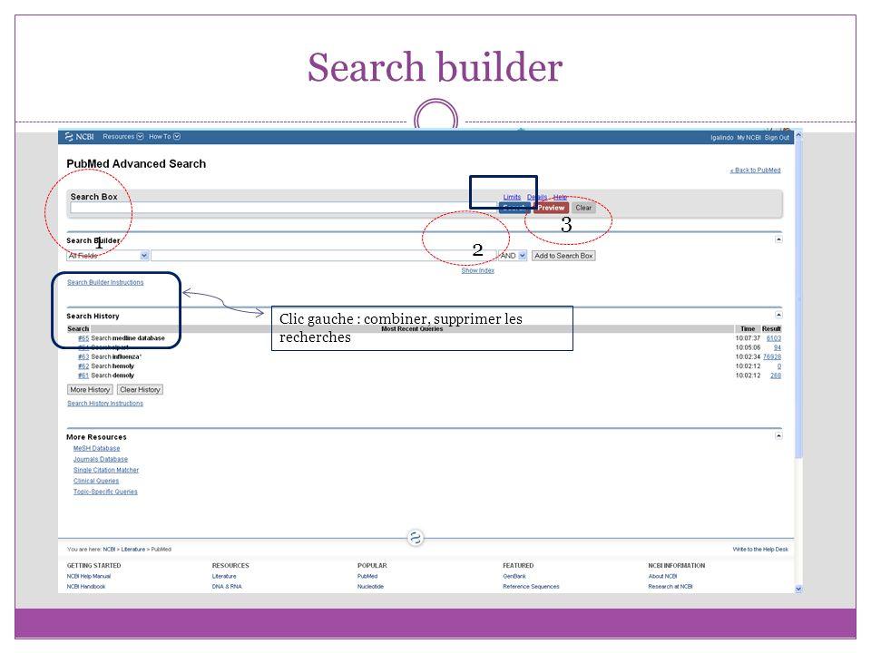 Search builder 3 1 2 Clic gauche : combiner, supprimer les recherches