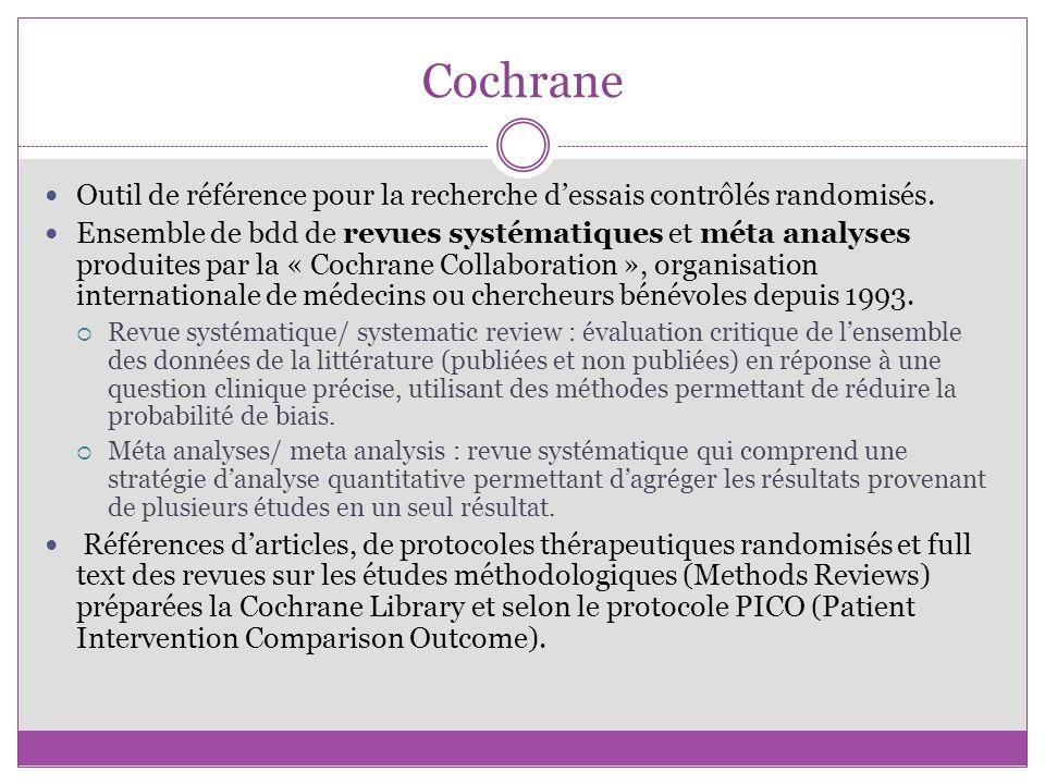 Cochrane Outil de référence pour la recherche d'essais contrôlés randomisés.