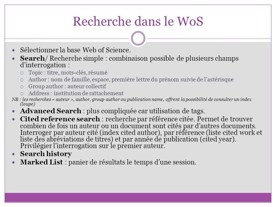 Recherche dans le WoS Sélectionner la base Web of Science.