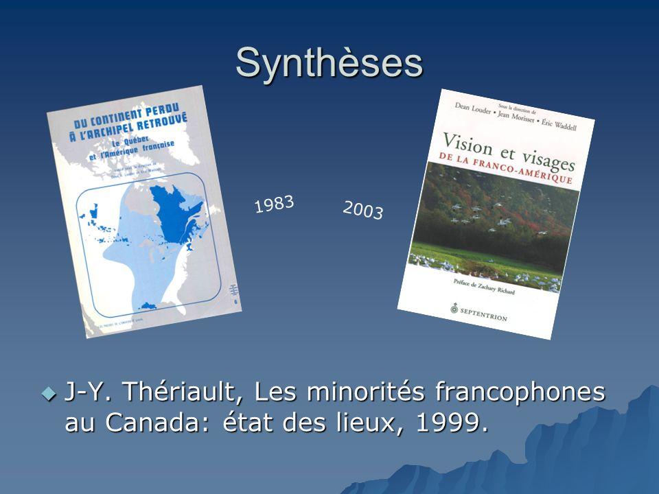 Synthèses 1983 2003 J-Y. Thériault, Les minorités francophones au Canada: état des lieux, 1999.