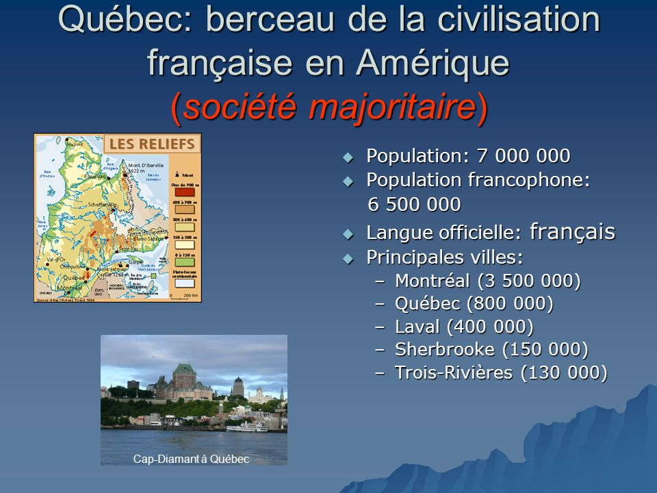 Québec: berceau de la civilisation française en Amérique (société majoritaire)