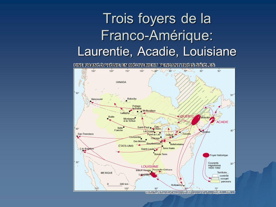 Trois foyers de la Franco-Amérique: Laurentie, Acadie, Louisiane