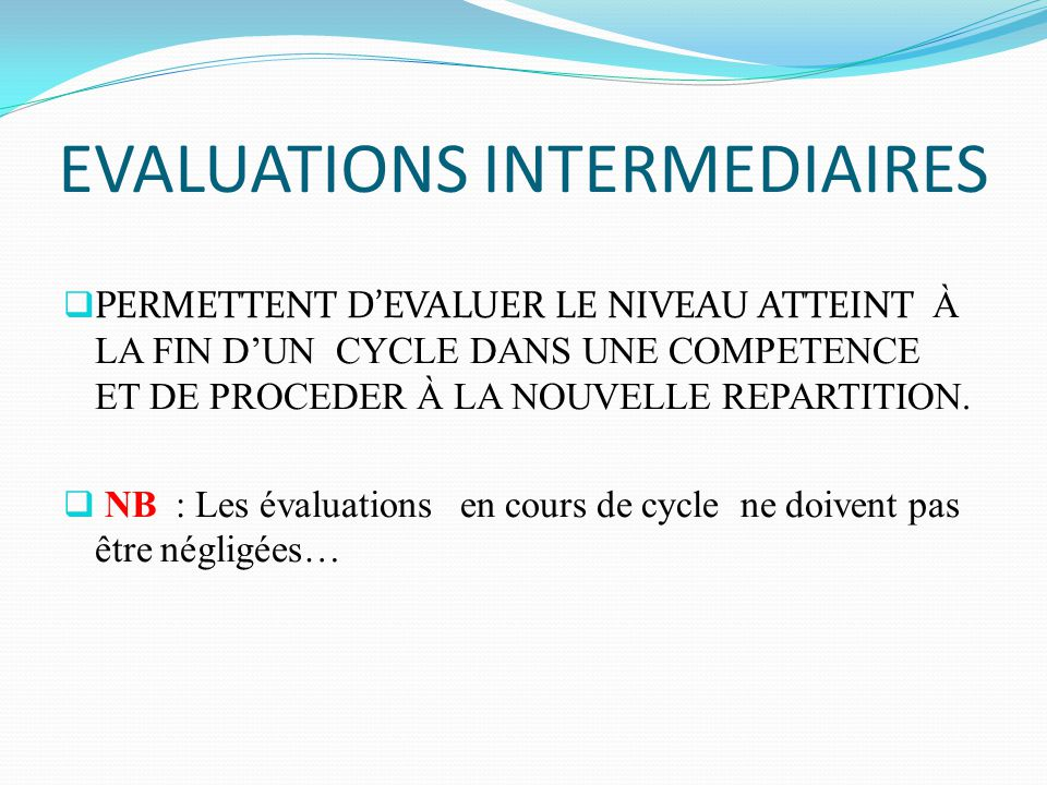 EVALUATIONS INTERMEDIAIRES