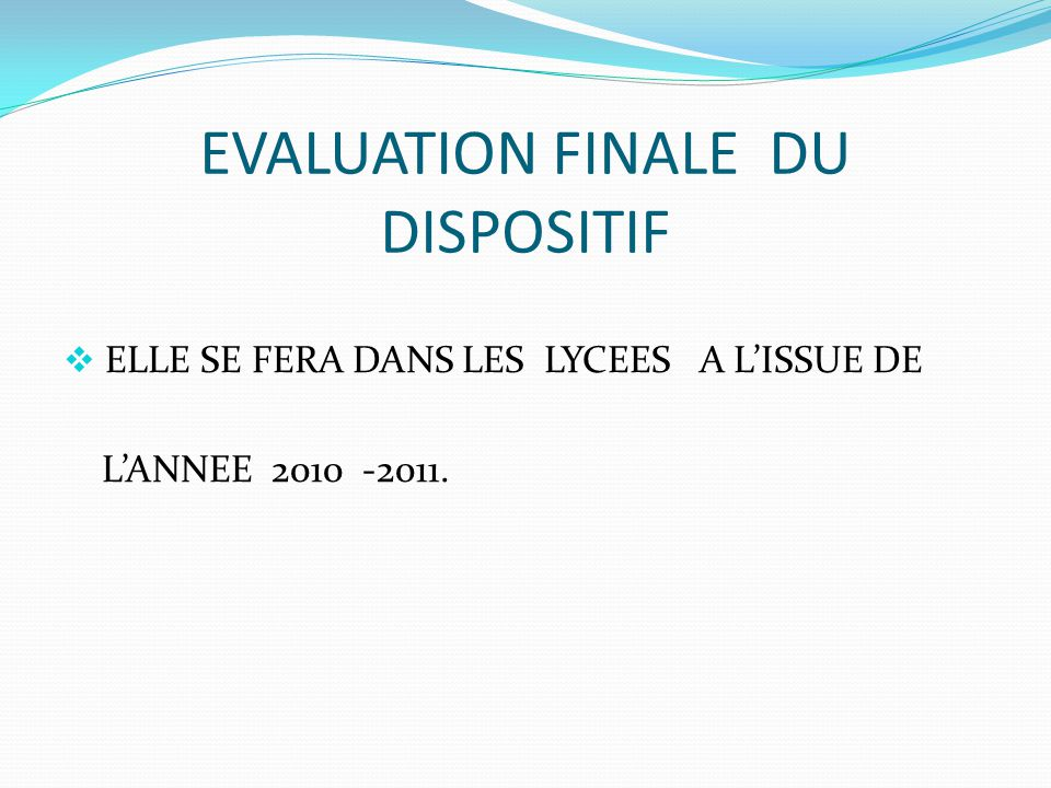 EVALUATION FINALE DU DISPOSITIF