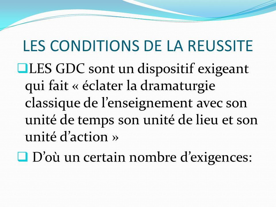 LES CONDITIONS DE LA REUSSITE