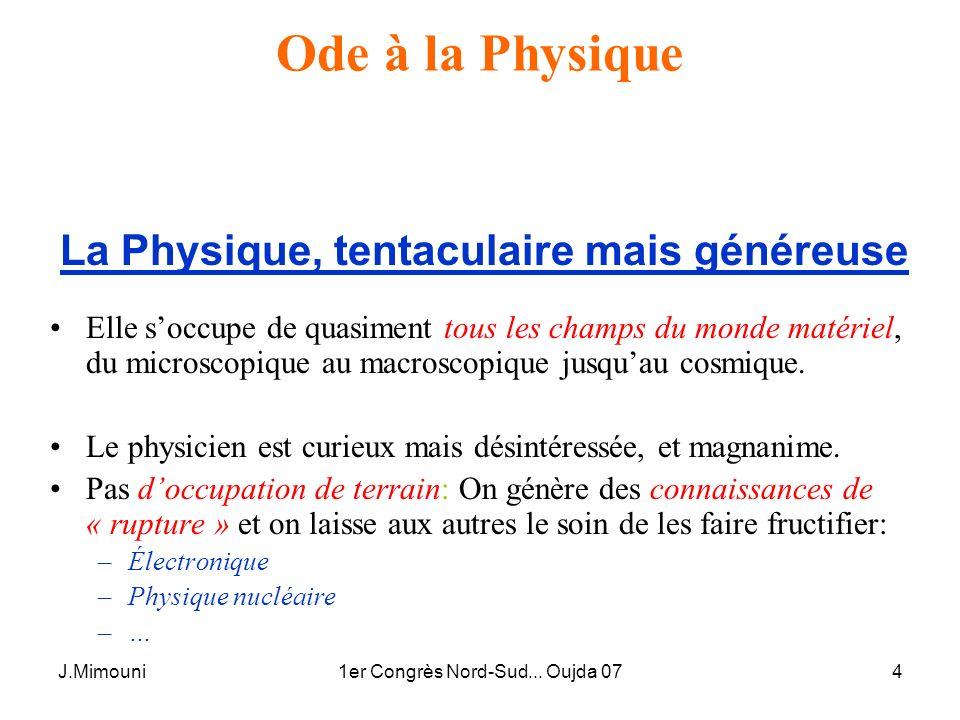 La Physique, tentaculaire mais généreuse