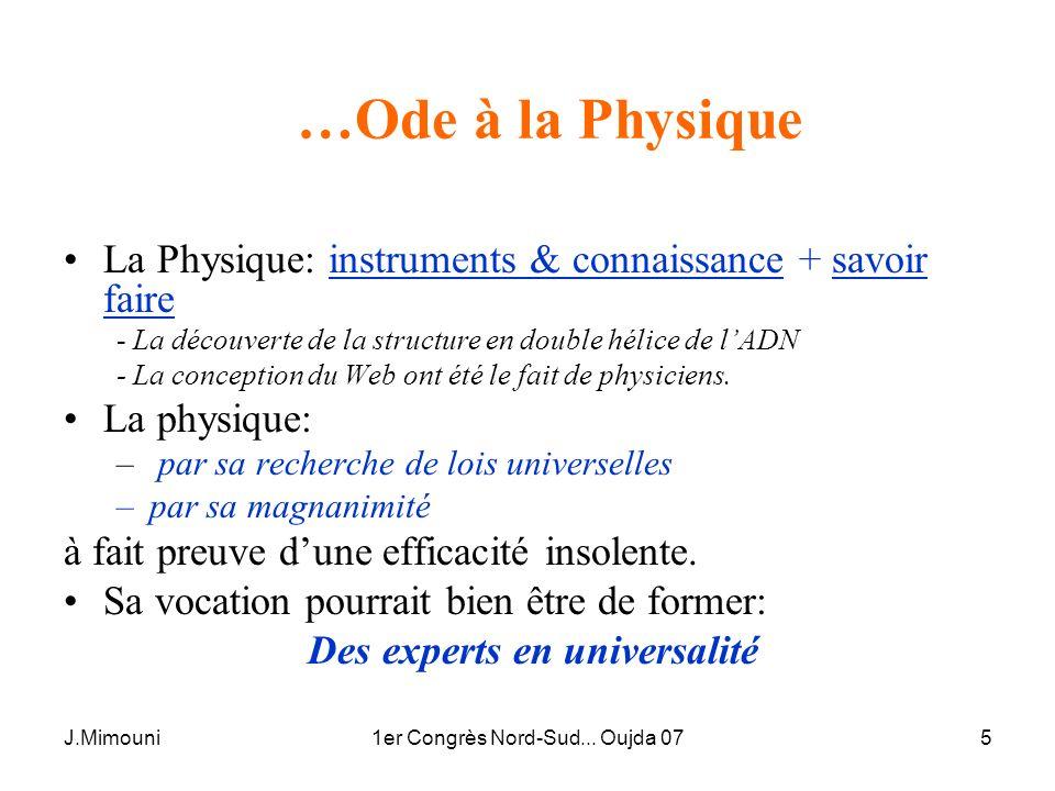 …Ode à la Physique La Physique: instruments & connaissance + savoir faire. - La découverte de la structure en double hélice de l'ADN.