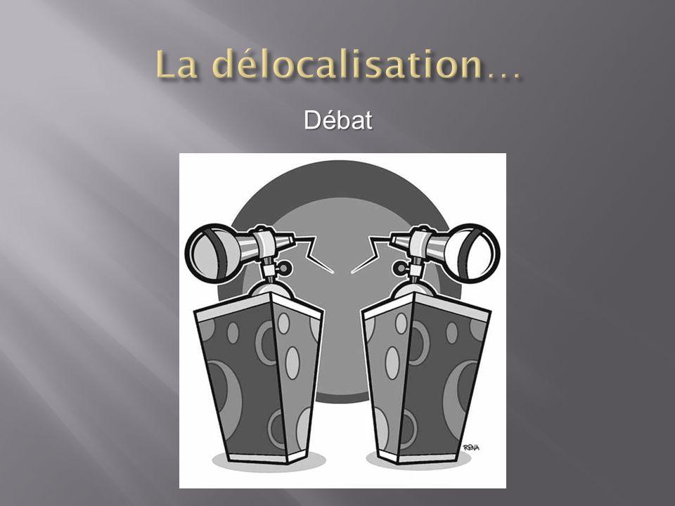 La délocalisation… Débat