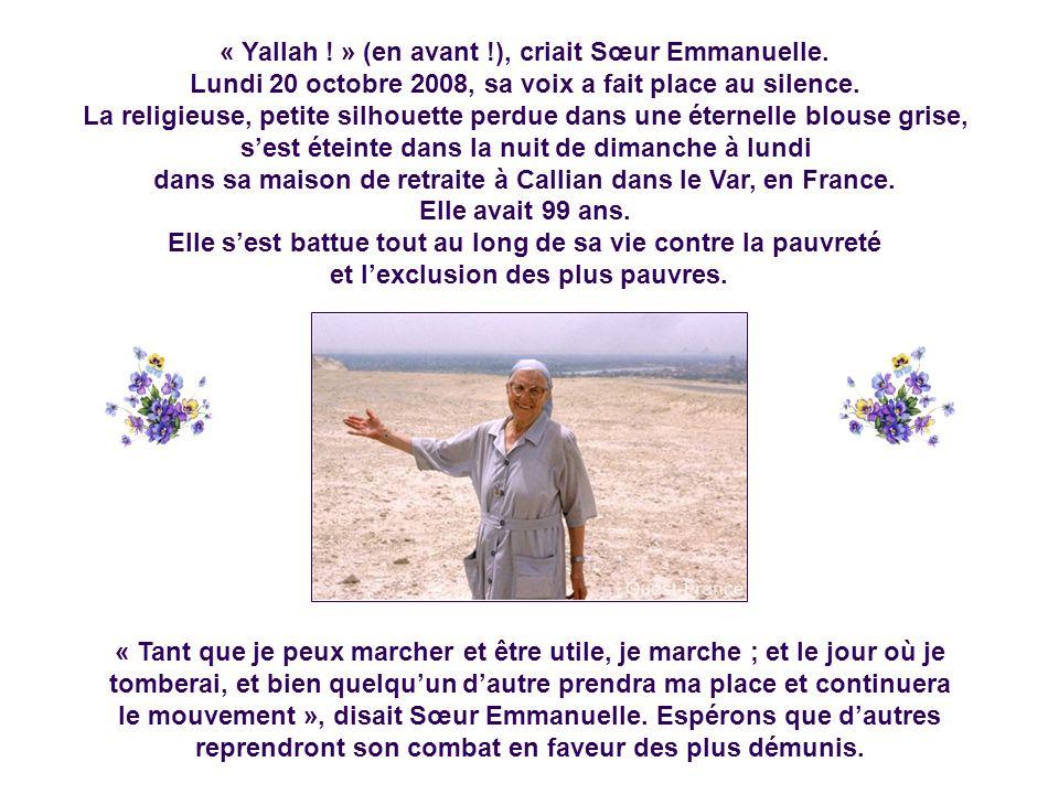 « Yallah ! » (en avant !), criait Sœur Emmanuelle.