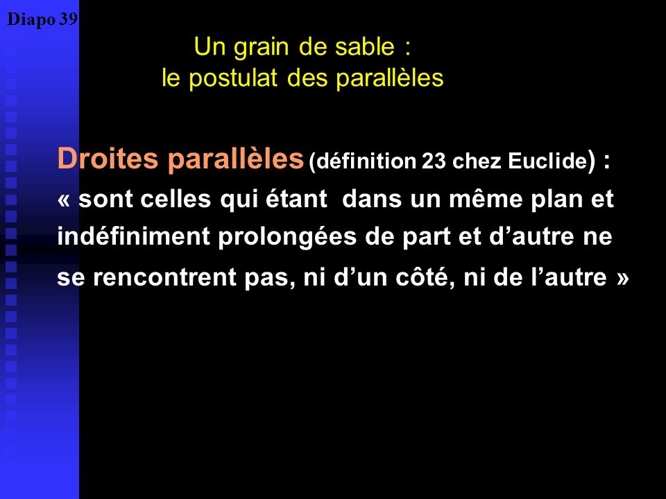Un grain de sable : le postulat des parallèles