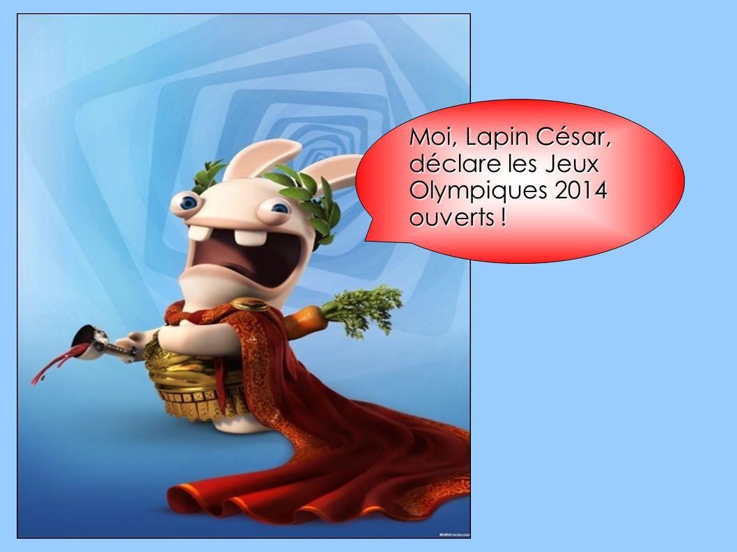 Moi, Lapin César, déclare les Jeux Olympiques 2014 ouverts !