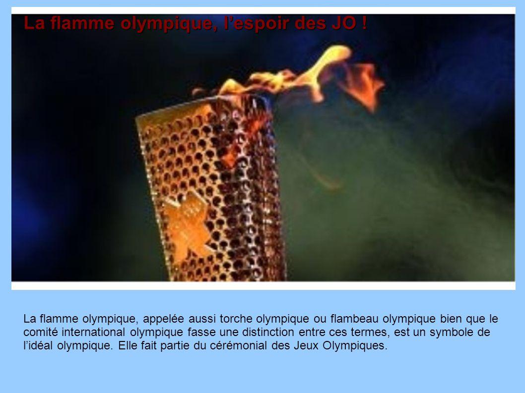 La flamme olympique, l'espoir des JO !