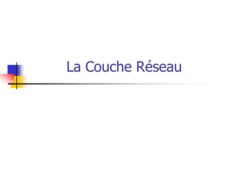 La Couche Réseau