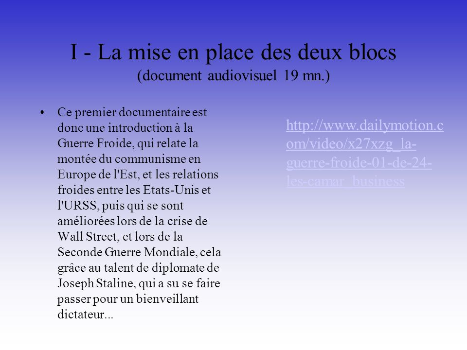 I - La mise en place des deux blocs (document audiovisuel 19 mn.)