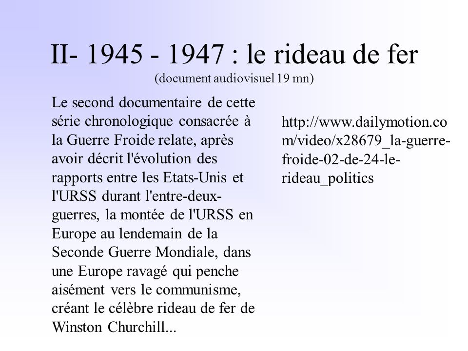 II- 1945 - 1947 : le rideau de fer (document audiovisuel 19 mn)