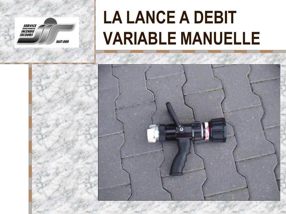 LA LANCE A DEBIT VARIABLE MANUELLE
