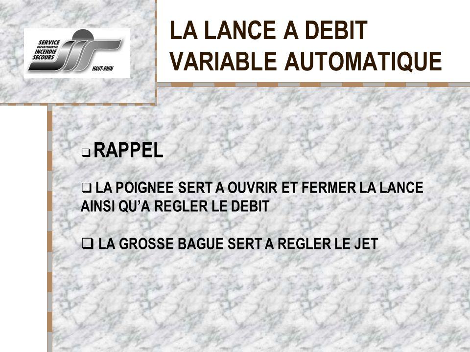 LA LANCE A DEBIT VARIABLE AUTOMATIQUE