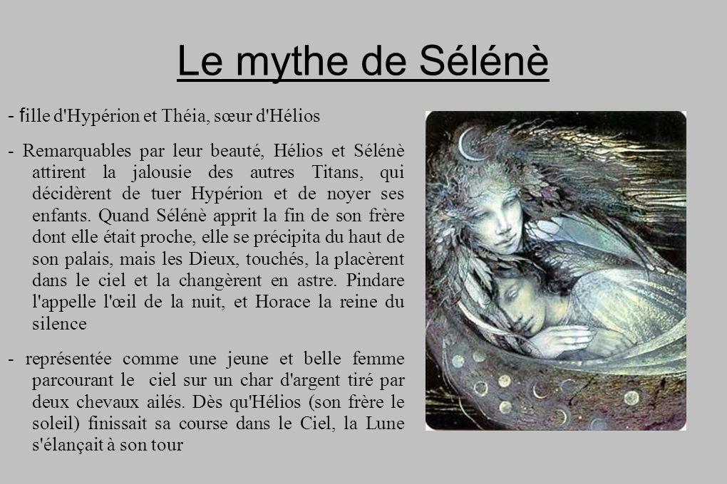 Le mythe de Sélénè - fille d Hypérion et Théia, sœur d Hélios