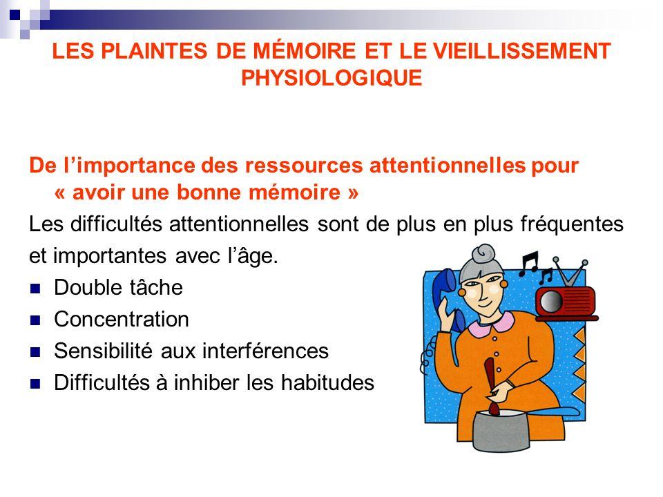LES PLAINTES DE MÉMOIRE ET LE VIEILLISSEMENT PHYSIOLOGIQUE
