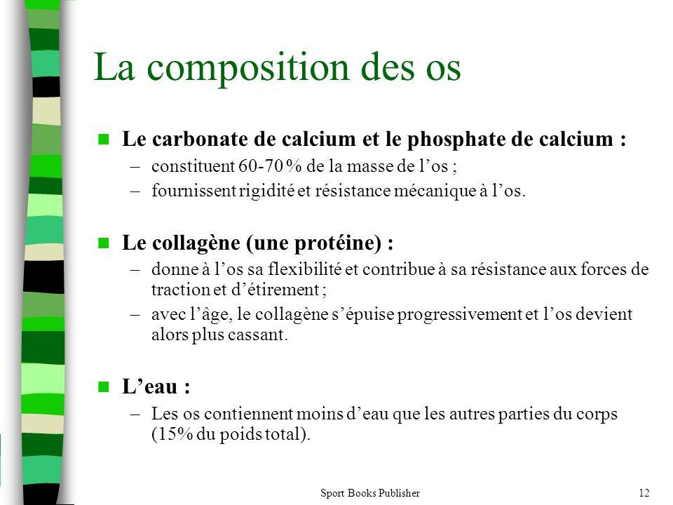 La composition des os Le carbonate de calcium et le phosphate de calcium : constituent 60-70 % de la masse de l'os ;