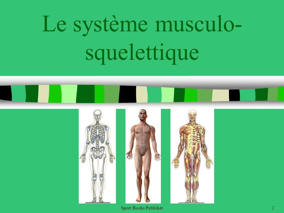 Le système musculo- squelettique