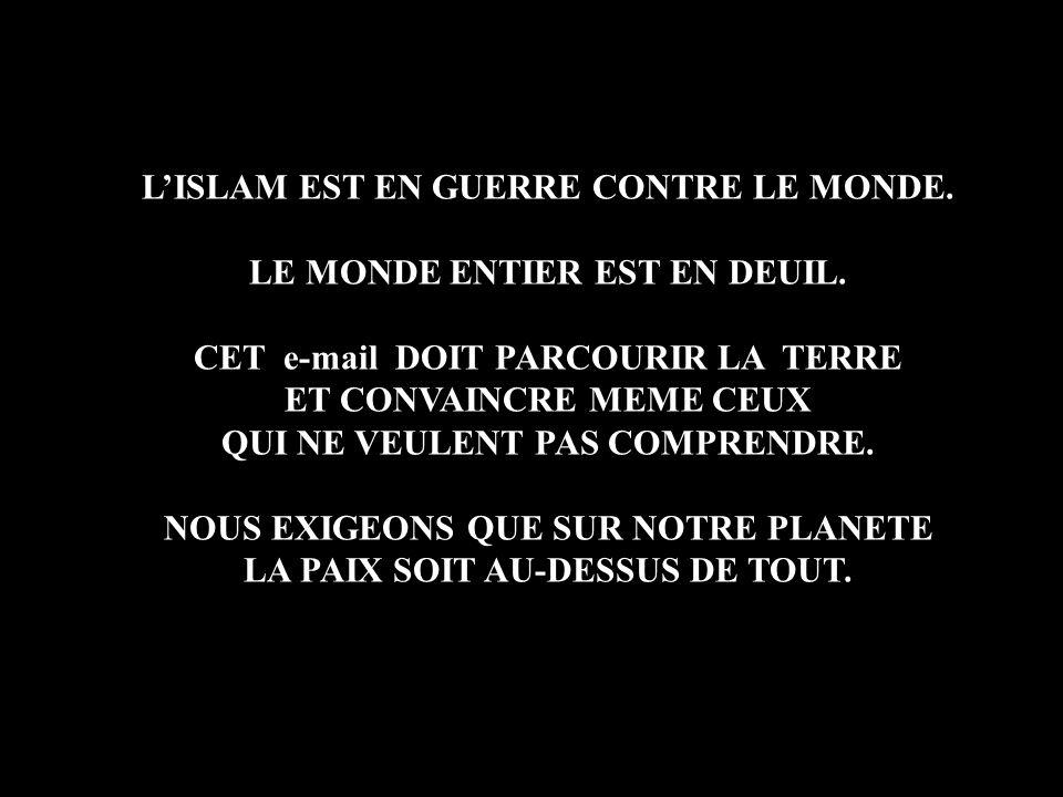 L'ISLAM EST EN GUERRE CONTRE LE MONDE. LE MONDE ENTIER EST EN DEUIL.