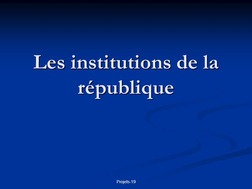 Les institutions de la république