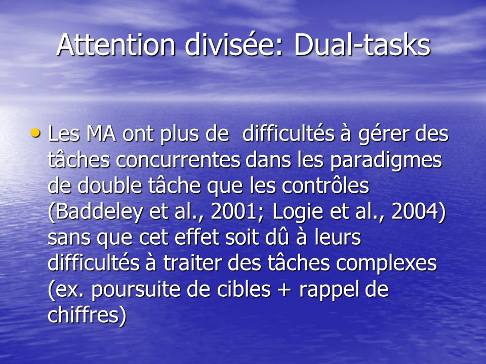 Attention divisée: Dual-tasks