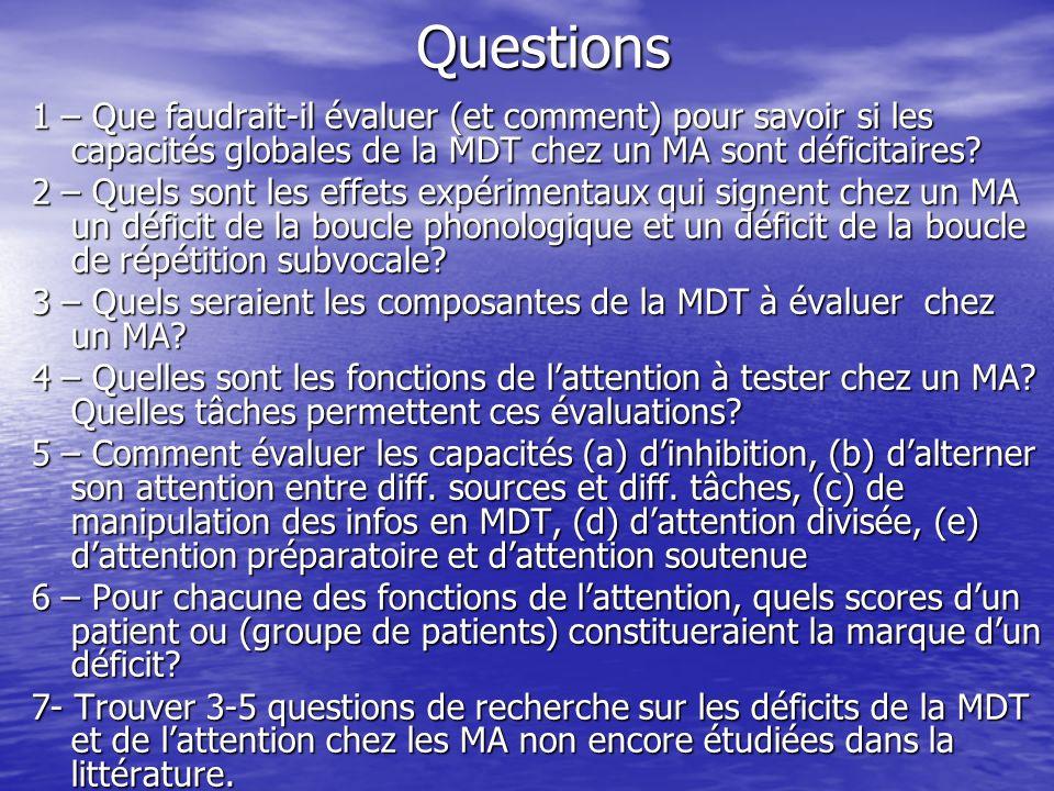 Questions 1 – Que faudrait-il évaluer (et comment) pour savoir si les capacités globales de la MDT chez un MA sont déficitaires