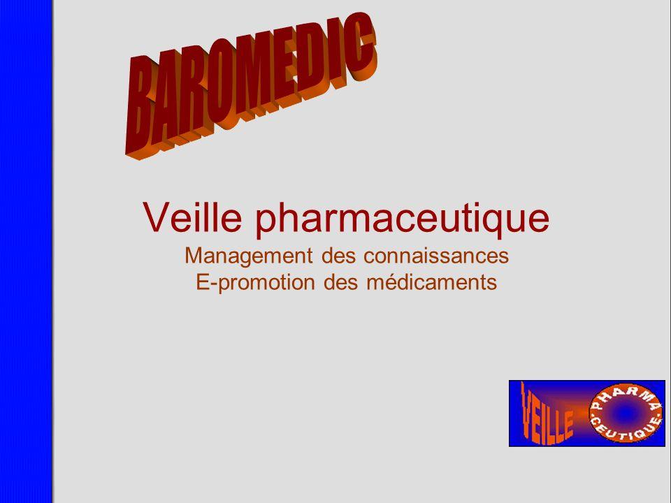 25/03/2017 BAROMEDIC Veille pharmaceutique Management des connaissances E-promotion des médicaments
