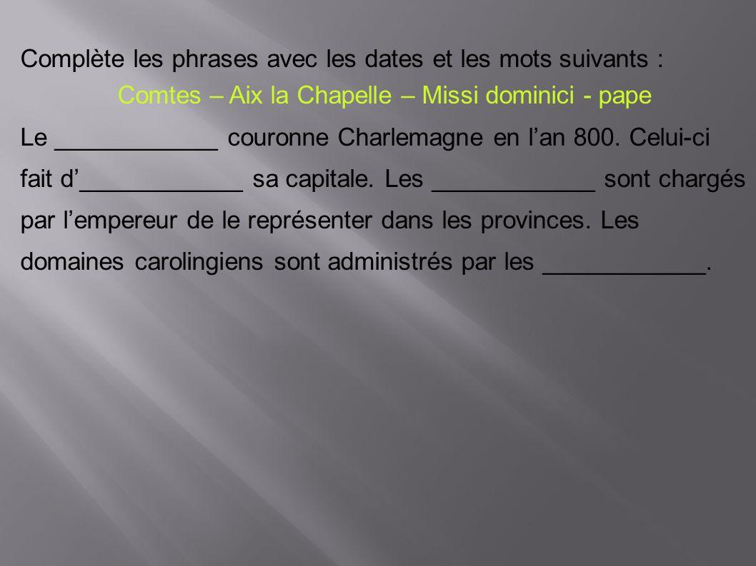 Comtes – Aix la Chapelle – Missi dominici - pape