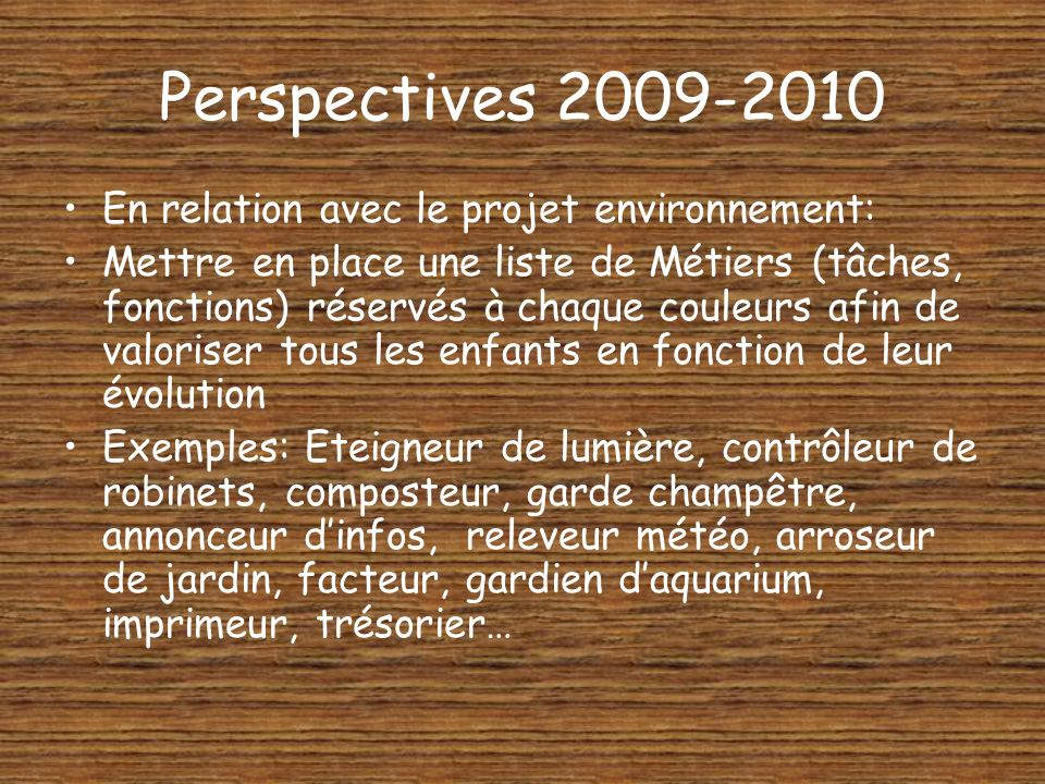 Perspectives 2009-2010 En relation avec le projet environnement: