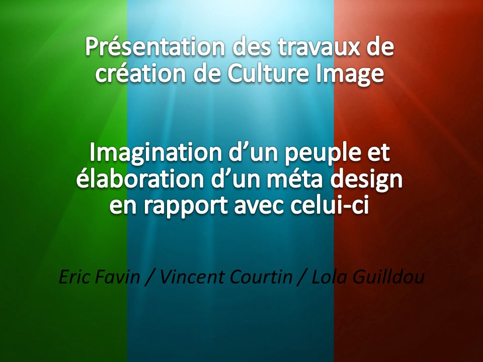 Eric Favin / Vincent Courtin / Lola Guilldou