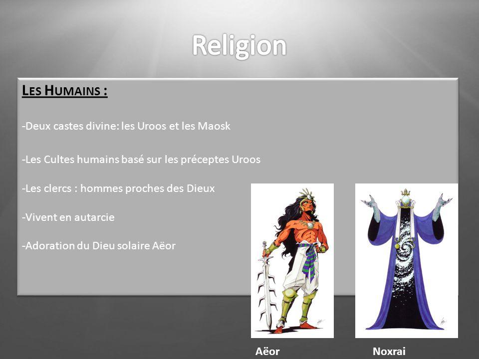 Religion Les Humains : -Deux castes divine: les Uroos et les Maosk