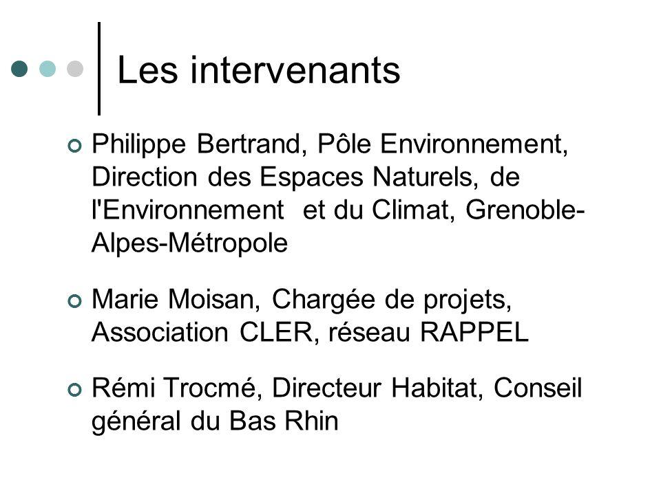 Les intervenants Philippe Bertrand, Pôle Environnement, Direction des Espaces Naturels, de l Environnement et du Climat, Grenoble- Alpes-Métropole.