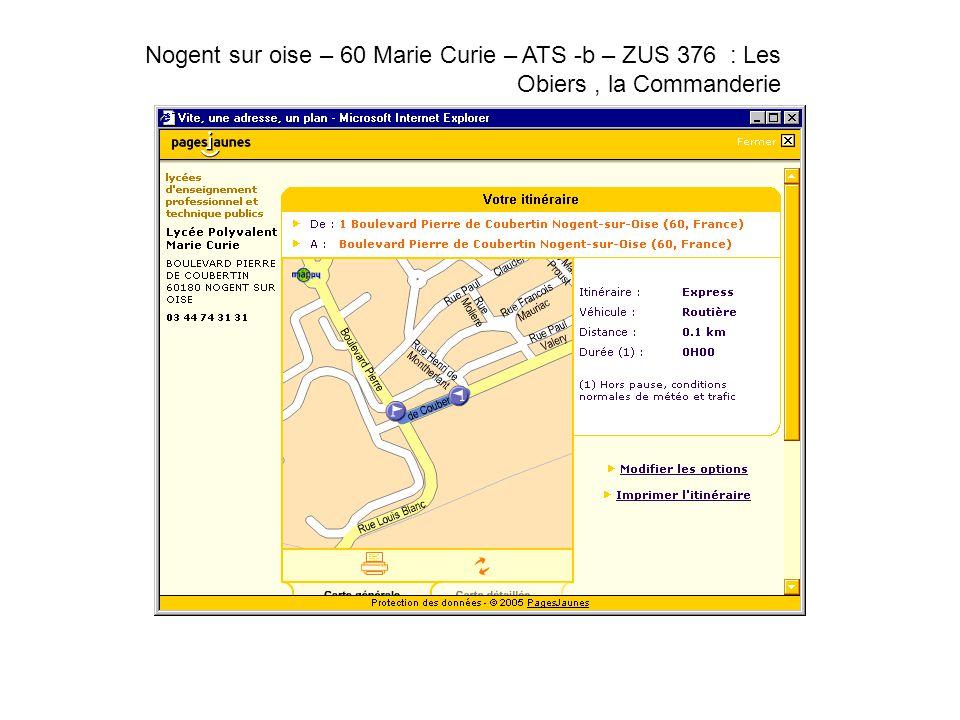 Nogent sur oise – 60 Marie Curie – ATS -b – ZUS 376 : Les Obiers , la Commanderie