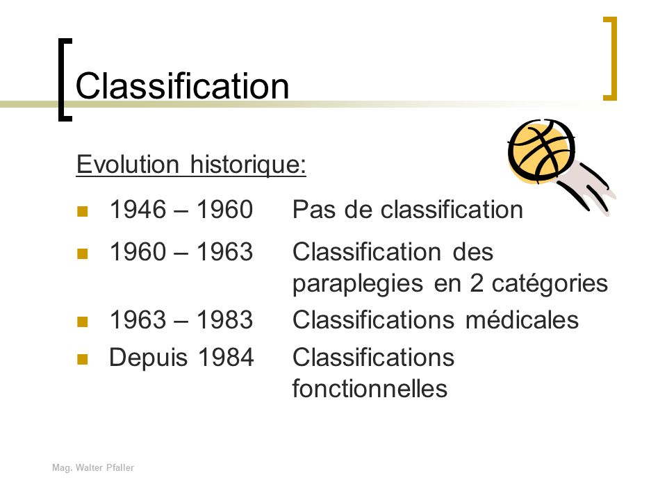 Classification Evolution historique: 1946 – 1960 Pas de classification