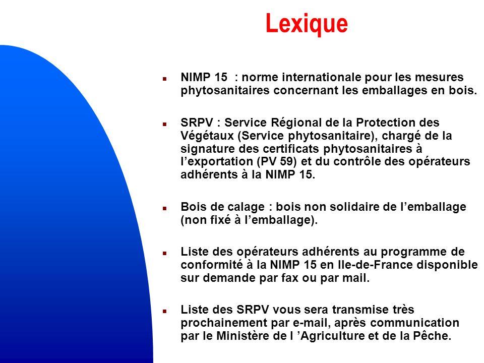 Lexique NIMP 15 : norme internationale pour les mesures phytosanitaires concernant les emballages en bois.