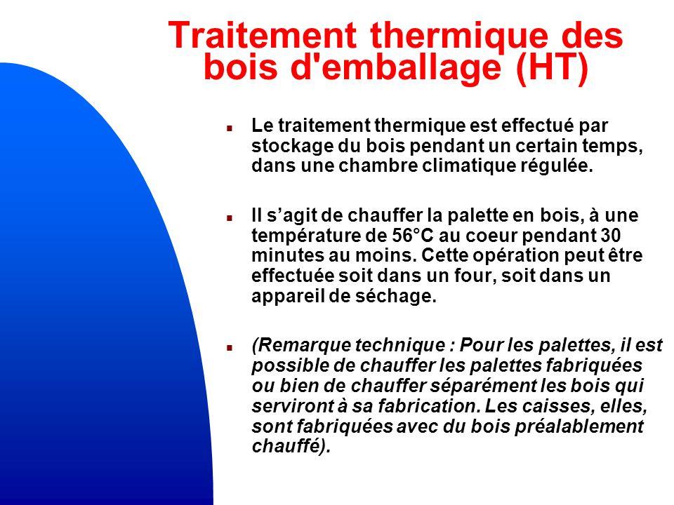 Traitement thermique des bois d emballage (HT)