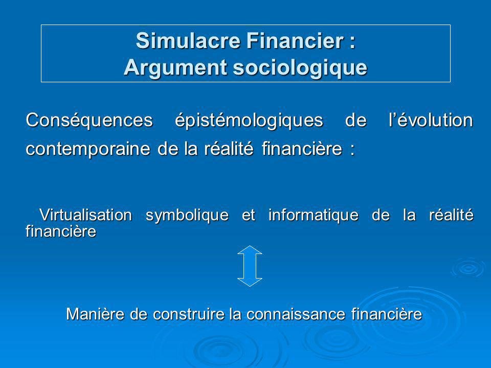 Simulacre Financier : Argument sociologique