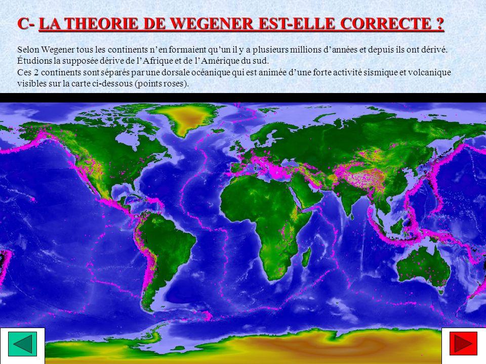 C- LA THEORIE DE WEGENER EST-ELLE CORRECTE