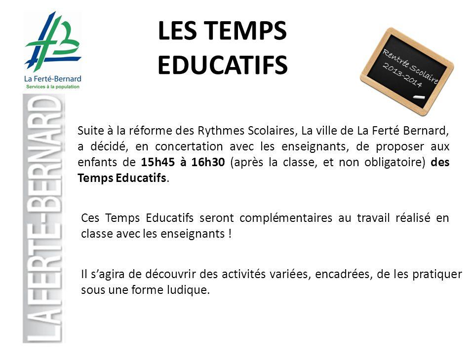 LES TEMPS EDUCATIFS Rentrée Scolaire. 2013-2014.